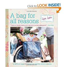 A Bag for All Reasons: 12 all-new bags and purses to sew for every occasion