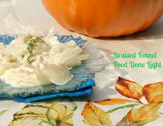 Light & Healthy Braised Fennel - a delicious side dish for Thanksgiving or any night. www.fooddonelight...