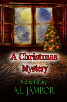 A Christmas Mystery (A Short Story) by A.L. Jambor, http://www.amazon.com/dp/B00GZCK7IW/ref=cm_sw_r_pi_dp_i7ISsb1BB6C73