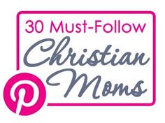 30 Must-Follow Christian Moms....it isn't a website, but I didn't know what to repin to :)