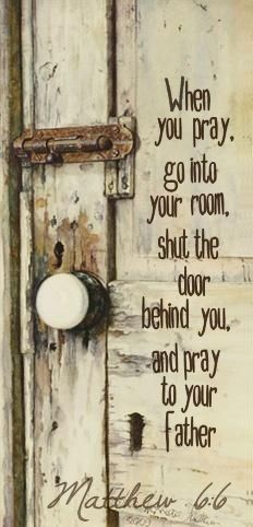 the lord, the doors, prayer closet, god, word pictures, secret places, matthew 66, inspir, father