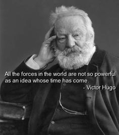 One of my favorite Victor Hugo quotes.