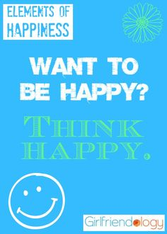 Want to be Happy? Think HAPPY! How to be Sincerely HAPPY http://girlfriendology.com/on-being-sincerely-happy-happiness-friendship/