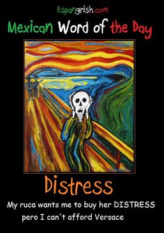 Mexican word of the day ~ Distress