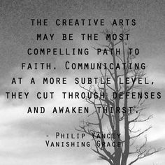 In modern times, and especially for post-Christians, the creative arts may be the most compelling path to faith. #PhilipYance | #VanishingGrace