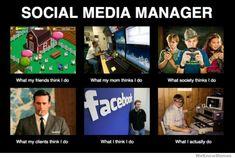 What I think I do meme - social media manager