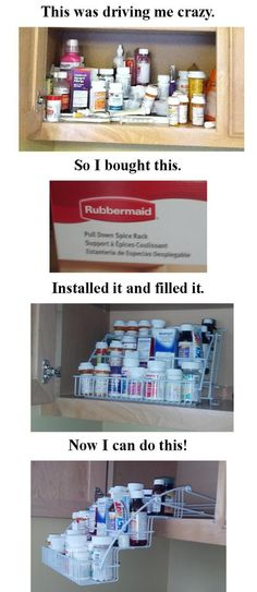 Organize the medicine cabinet:  Pull down spice rack by Rubbermaid.