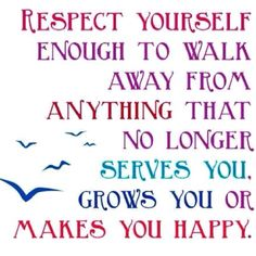 Respect yourself........