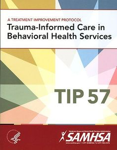 FREE RESOURCE! TIP 57: Trauma-Informed Care in Behavioral Health Services