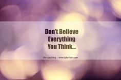Don't Believe Everything You Think Quote| Life Coach Athens Greece