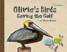"What's better than great nonfiction for kids written by a kid? Eleven-year-old Olivia Bouler began by saying, ""I am willing to help."" She used her knowledge and pictures of birds to help raise both money and awareness. You'll want a copy for your library. bird paintings, kid books, oil spill, gulf oil, olivia bird, olivia bouler, earth day, children books, birds"