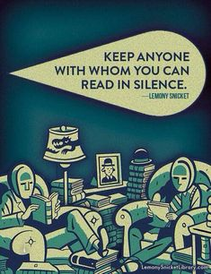 Lemony Snicket, so wise.