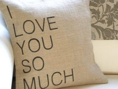 I love you so much burlap  pillow cover by TheNestUK on Etsy,