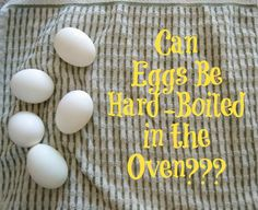 Hard - Boiled Eggs in the Oven - 365 Days of Baking