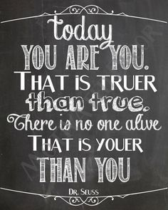 Dr. Seuss quote. Dig
