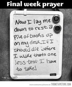 Finals week prayer... Very true lol