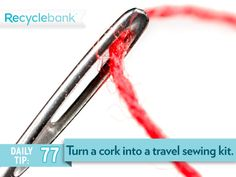 Turn a cork into a travel sewing kit. Stick needles and pins in the cork and wrap it with a few lengths of thread.