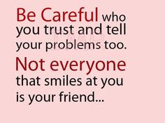 Best Inspirational Motivational And Romantic Thoughts.: Be Careful who you...