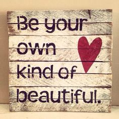 Be your own kind of beautiful rustic Canadian made sign by Prim Pickins