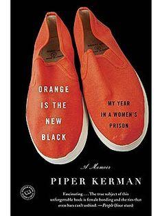 Orange is the New Black. Piper Kerman. c. 2011.--Call # 365.43 K39