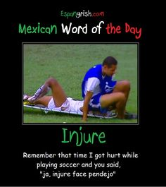 Mexican word of the day ~ Injure