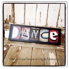 DANCE   Ready to Ship Mini Wood Sign - photo letter art:  tap, jazz, ballet, contemporary, latin, ballroom, dub step, hip hop, swing, country and more :)  Great for gift for your favorite dancer.