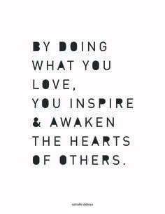 YES! do what you love, be mindful of others.