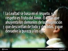 Paulo Coelho, sobre la #CCLealtad, en 'El manuscrito encontrado en Accra': «La lealtad se basa en el respeto, y el respeto es fruto del Amor. El Amor que ahuyenta los demonios de la imaginación que desconfían de todo y de todos, y que devuelve la pureza a los ojos.» - http://www.elmanuscritoencontradoenaccra.com/ | http://www.twitter.com/ComunidadCoelho | http://www.youtube.com/ComunidadCoelho | http://www.pinterest.com/ComunidadCoelho | http://www.instagram.com/ComunidadCoelho #Coelho #Quote