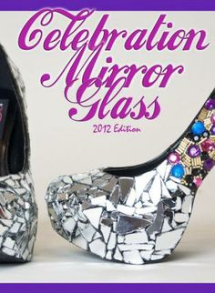 CELEBRATION MIRROR GLASS CUSTOM HIGH HEEL 2012 NEW COLLECTIO,  Shoes, purple  mirror glass  heels  high heels, Casual
