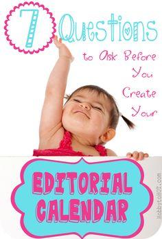 7 Questions to Ask Before You Create Your Blogging Editorial Calendar HobbytoHOT.com #bloggingtips