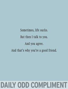 good friend.