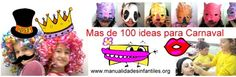 Gracias a nuestros colaboradores hemos reunido mas de cien ideas para Carnaval podéis verlas aquí: http://www.manualidadesinfantiles.org/para-ni%C3%B1os/disfraces-carnaval/
