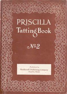 Priscilla Tatting Book 2  http://www.georgiaseitz.com/public/pris2.pdf
