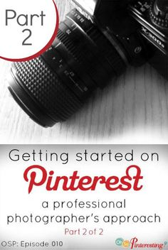 Pinterest and a Professional Photographer Part 2 : Getting started on Pinterest tips