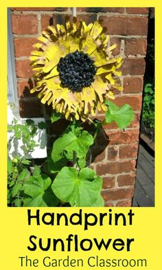 Beautiful handprint sunflower: one of the 52 ideas for bringing art, craft, science, math, literacy and play to your outdoor space all year round in The Garden Classroom.