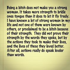 Being a bitch does make you strong