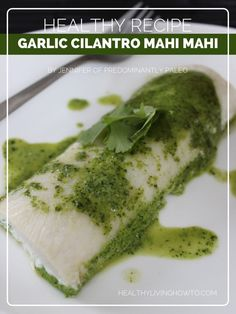 """Garlic Cilantro Mahi Mahi - another #2x1diet - friendly recipe that's PERFECT for the Excited nervous system type, per the book, """"The Power of Your Metabolism"""" by Frank Suarez.   To learn more about the metabolism and how to improve it, read the book """"The Power of Your Metabolism"""" by Frank Suarez.   www.ThePowerofYourMetabolism.com"""