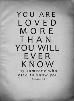 You are loved more t