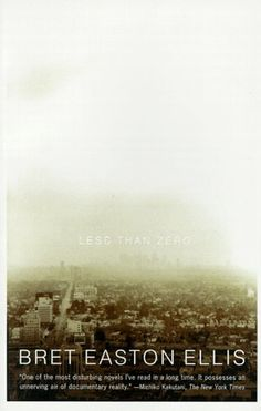 LESS THAN ZERO - BRET EASTON ELLIS ... 1st Novel OWNED.
