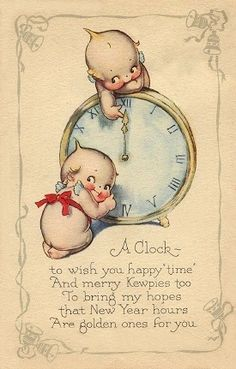 "vintage new year's postcard - ""A clock to wish you happy 'time'  And merry Kewpies too  To bring my hopes that New Year hours  Are golden ones for you."""