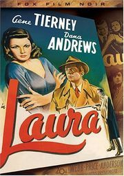 Laura (1944) Laura Hunt has been murdered, and as New York City Det. Mark McPherson investigates, he finds that everyone seems to be in love with her -- and he, too, gradually falls under her spell. But things aren't always what they seem. Otto Preminger's classic mystery received four Academy Award nominations. Gene Tierney, Dana Andrews, Clifton Webb...TS classic/suspense