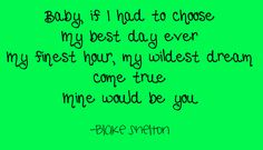 Mine Would Be You - Blake Shelton Country Music Song Lyrics Quotes