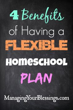 4 Benefits of Having a Flexible Homeschool Plan :: A 10-year homeschooling veteran shares some of the many benefits she has experienced by having a flexible homeschooling plan. :: Managing Your Blessings