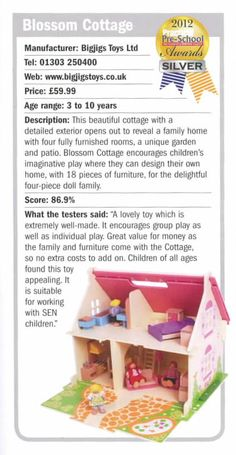 """Tester gave this a score of 86.9% where it received Silver for the Classic Toys & Games Category. The testers said """"A lovely toy which is extremely well made. It encourages group play as well as individual play. Great value for money as the family and furniture come with the cottage, so no extra costs to add on. Children of all ages found this toy appealing. It is suitable for working with SEN children."""" Priced at £64.99 this wonderful is dolls house is affordable, long lasting and fun!"""