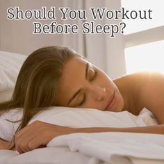 Should you workout before bed?