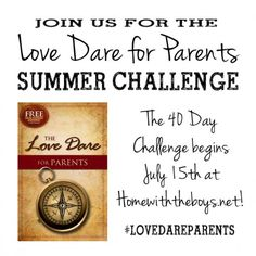 Get your copy of the brand new Love Dare for Parents and join the 40 day summer challenge!