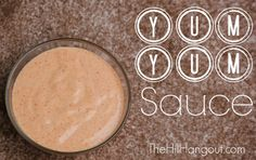 Yum Yum Sauce is a lot like the white sauce served in Japanese steak house restaurants. So good!!