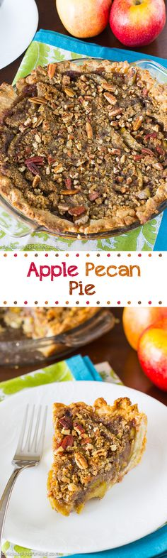 Apple Pecan Pie-all the flavors you love from a apple pie with the delicious crunch of a pecan pie!