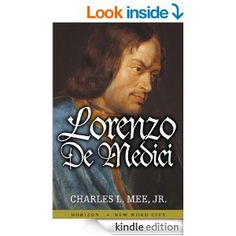 Lorenzo de Medici by Charles L. Mee Jr.  Cover image from amazon.com.  Click the cover image to check out or request the biographies and memoirs kindle.