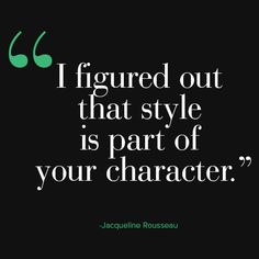 Jacqueline Rousseau on the evolution of her personal style.